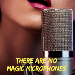 "There are no ""Magic Microphones""."